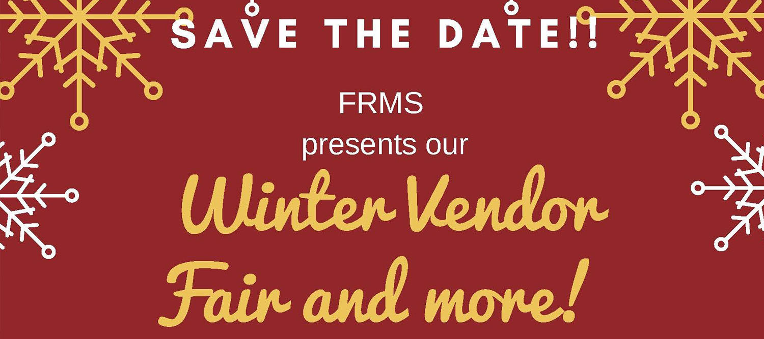 Save the Date for FRMS Winter Vendor Fair.